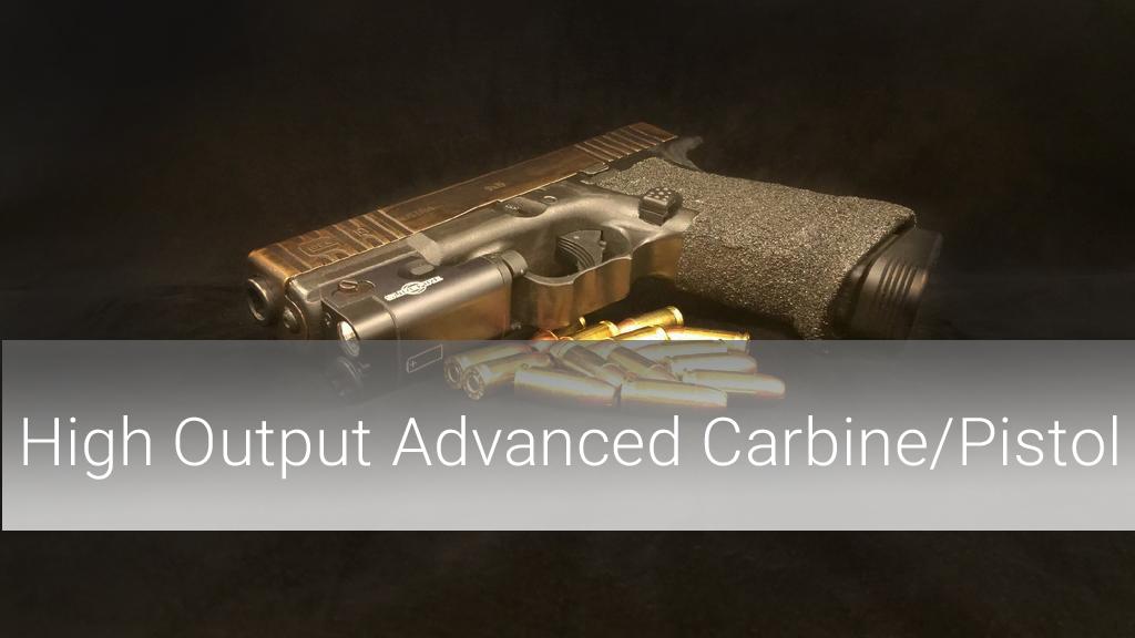 High Output Advanced Carbine/Pistol