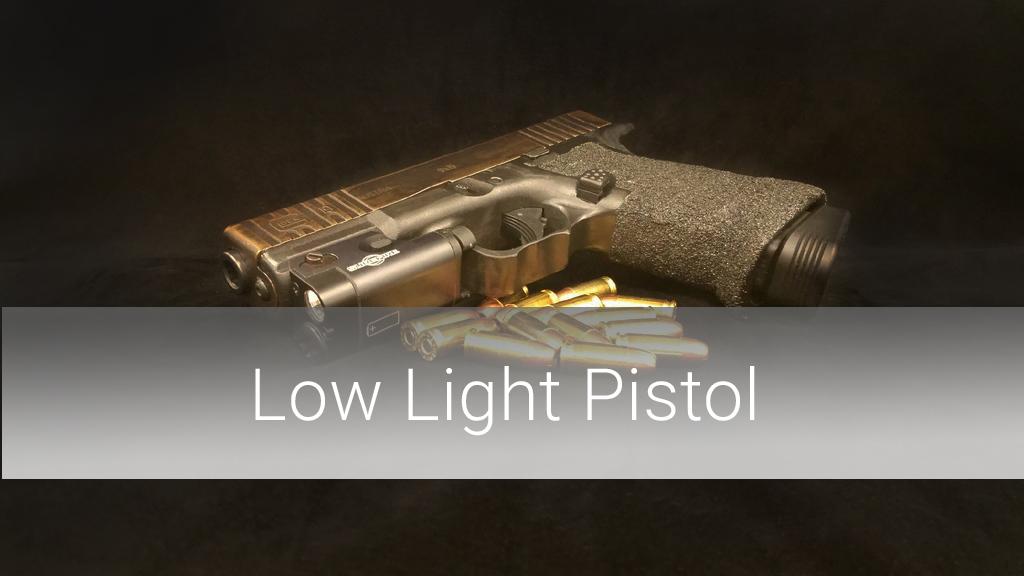 Low Light Pistol